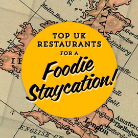 Top UK restaurants for a foodie staycation